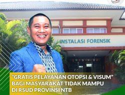 RSUD Prov NTB: Gratis Pelayanan Otopsi Dan Visum Bagi Masyarakat Tidak Mampu